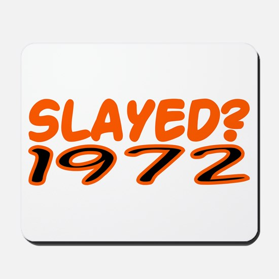SLAYED? 1972 Mousepad
