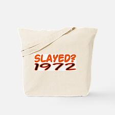 SLAYED? 1972 Tote Bag