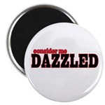 """Consider me Dazzled 2.25"""" Magnet (100 pack)"""