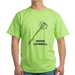 More Cowbell Green T-Shirt