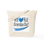 Would Grandpa Do Tote Bag