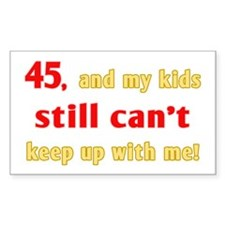 Witty 45th Birthday Rectangle Decal