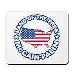 McCain Palin Land of the Free Mousepad