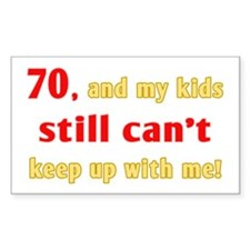 Witty 70th Birthday Rectangle Decal