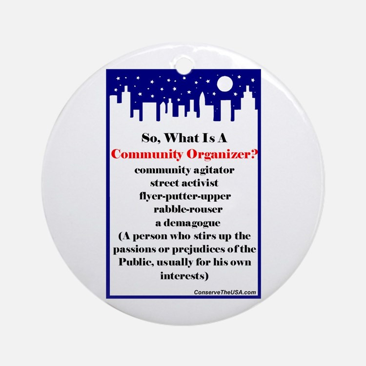 """Community Organizer?"" Ornament (Round)"