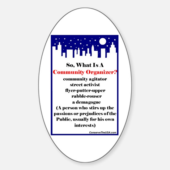 """""""Community Organizer?"""" Oval Decal"""