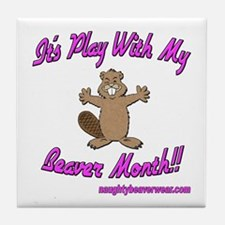 Play With My Beaver Month Tile Coaster