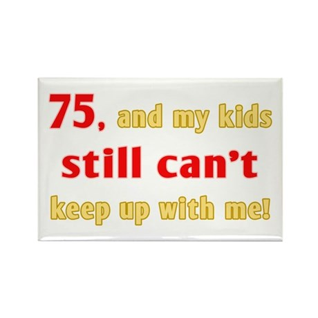Witty 75th Birthday Rectangle Magnet (100 pack)