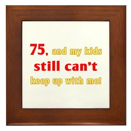 Witty 75th Birthday Framed Tile
