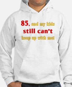 Witty 85th Birthday Hoodie