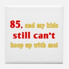 Witty 85th Birthday Tile Coaster
