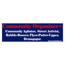 """Community Organizer?"" Bumper Bumper Sticker"