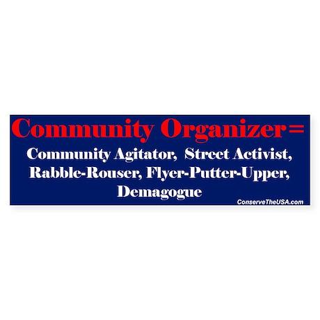"""Community Organizer?"" Bumper Sticker"