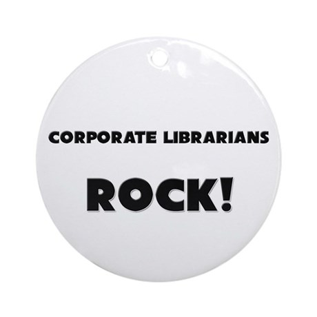 Corporate Librarians ROCK Ornament (Round)