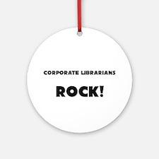 Corporate Librarians ROCK Ornament (Round)