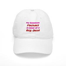 My Grandson Michael - Big Dea Baseball Cap