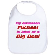 My Grandson Michael - Big Dea Bib