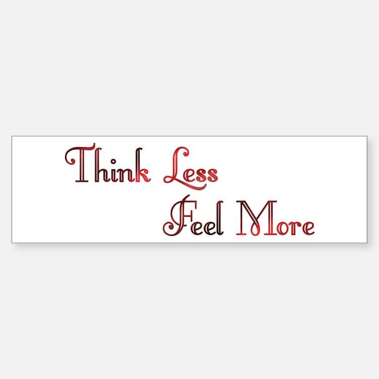 Think Less Design #91 Bumper Bumper Bumper Sticker