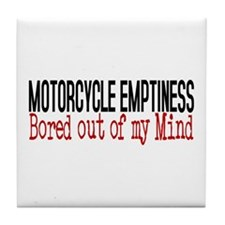 MOTORCYCLE EMPTINESS Bored out of my Tile Coaster