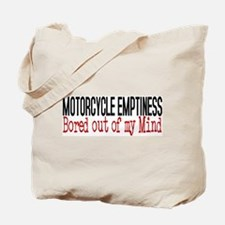 MOTORCYCLE EMPTINESS Bored out of my mind Tote Bag