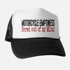 MOTORCYCLE EMPTINESS Bored out of my m Trucker Hat