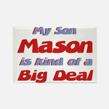 My Son Mason - Big Deal Rectangle Magnet