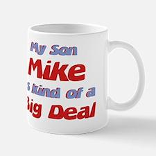 My Son Mike - Big Deal Mug