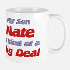 My Son Nate - Big Deal Mug