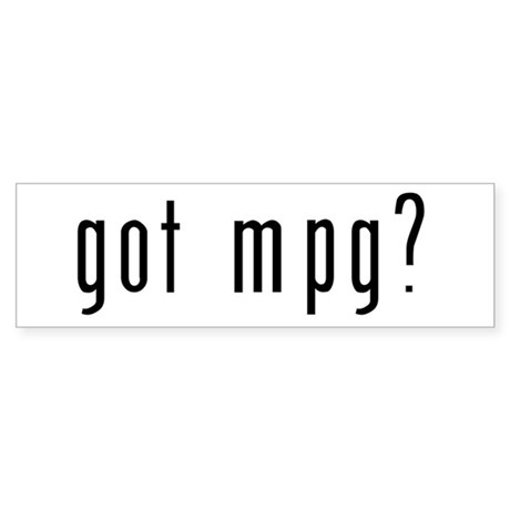 got mpg? Bumper sticker (black on white)