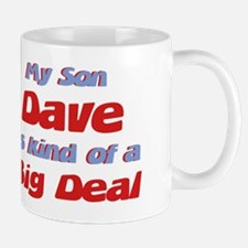 My Son Dave - Big Deal Mug
