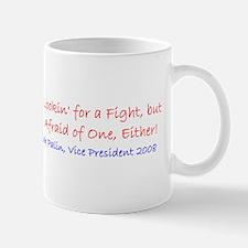 Palin Not Afraid of Fight Mug