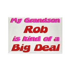 My Grandson Rob - Big Deal Rectangle Magnet