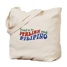 Proud to be Italian and Filipino Tote Bag