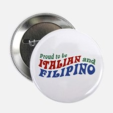 "Proud to be Italian and Filipino 2.25"" Button"