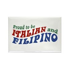 Proud to be Italian and Filipino Rectangle Magnet