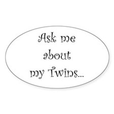 ASK ME ABOUT MY TWINS Oval Decal