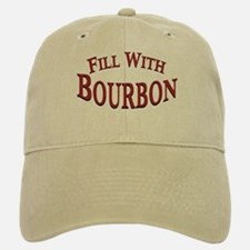 Fill With Bourbon Baseball Baseball Cap