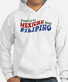 Proud to be Mexican and Filipino Hoodie