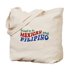 Proud to be Mexican and Filipino Tote Bag