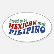 Proud to be Mexican and Filipino Oval Decal