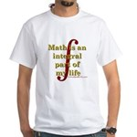 Math is integral White T-Shirt