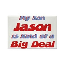 My Son Jason - Big Deal Rectangle Magnet