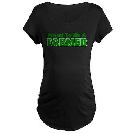 Proud To Be A Farmer Maternity Dark T-Shirt