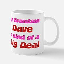 My Grandson Dave - Big Deal Mug