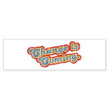 Change is Coming Vintage Bumper Bumper Sticker