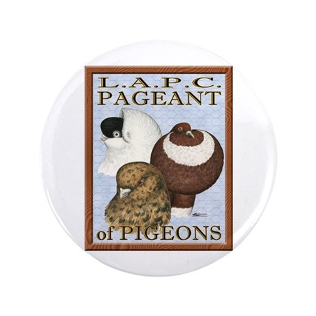 """Pigeon Pageant2 3.5"""" Button"""