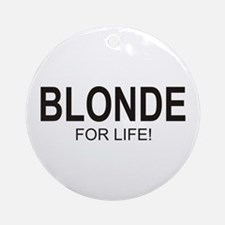 Blonde For Life Ornament (Round)