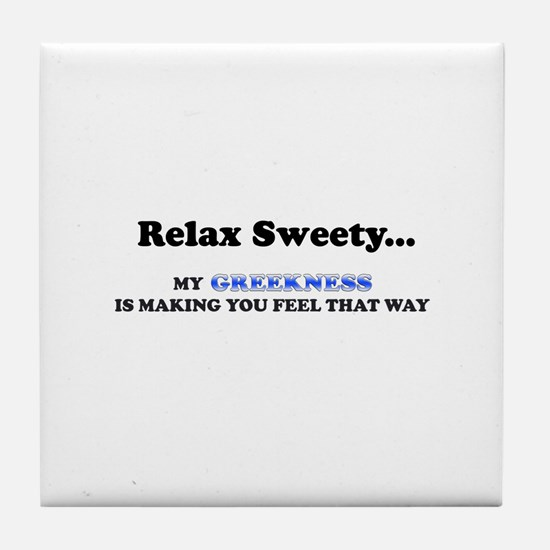 Relax Sweety Tile Coaster
