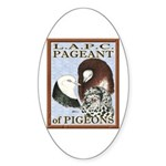 Pigeon Pageant1 Oval Sticker