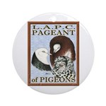 Pigeon Pageant1 Ornament (Round)